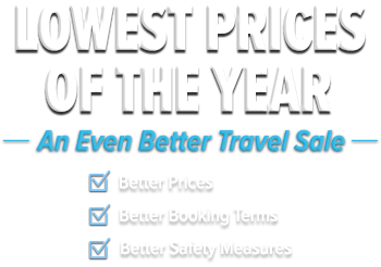 Lowest Prices of the Year. An Even Better Travel Sale.